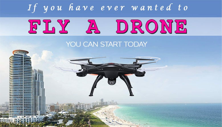 If you have ever wanted to fly a drone... YOU CAN START TODAY!